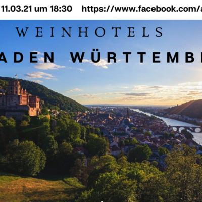 11.03.21 – 18:30h – Weinhotels in Baden Württemberg